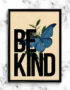BE KIND Vintage Inspired Papillion Typography Poster.