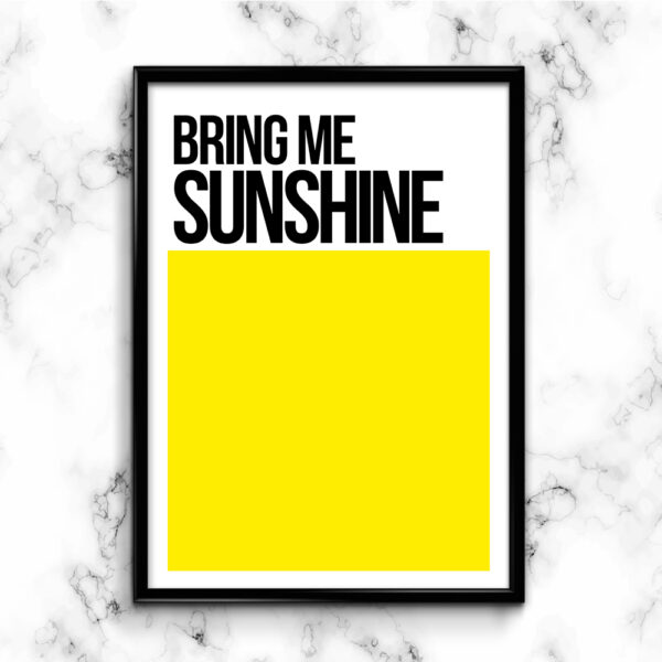 BRING ME SUNSHINE Typography Poster in Sunshine Yellow. Pantone Inspired Poster