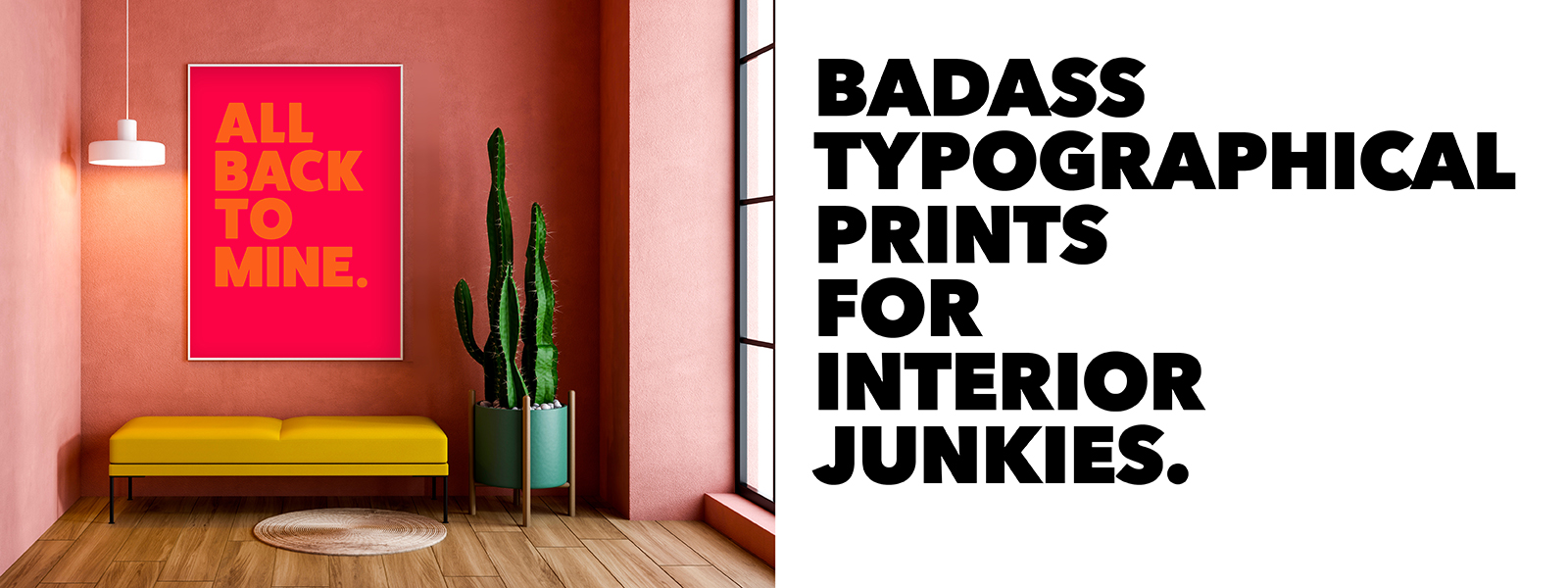 Badass Typography Prints for Interior Junkies. Shop our banging collection of typography artwork