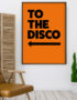 Nanas of Anarchy To The Disco Typography Poster in ORANGE - Left Arrow