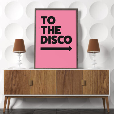 To The Disco Typography Poster in Pink
