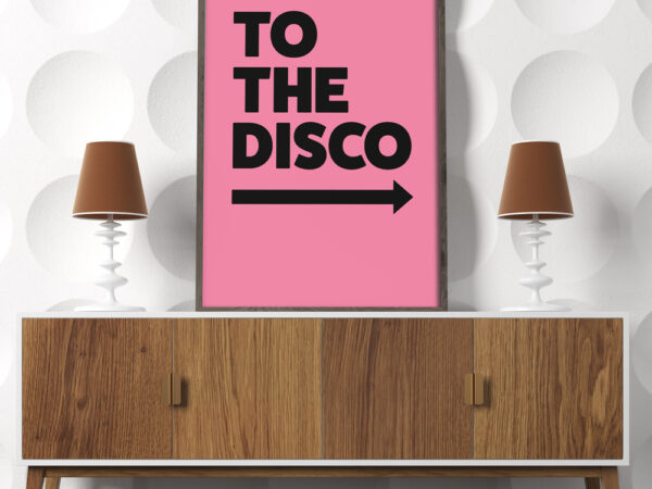 To The Disco Typography Poster in Pink Right Arrow