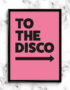 TO THE DISCO PINK RIGHT ARROW