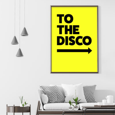 To The Disco Typography Poster in Acid Yellow