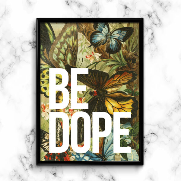 BE DOPE Vintage inspired Typography Art Print.