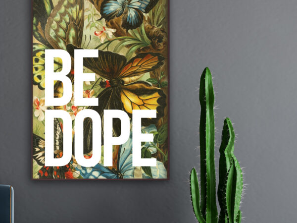 Vintage Inspired Papillion Poster. Be Dope Typography Art Print