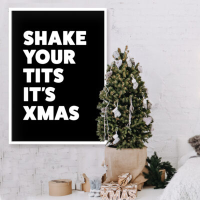 Shake Your Tits It's Xmas Typography Poster